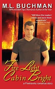 Fire Light Cabin Bright (Firehawks Hotshots Book 3) by [Buchman, M. L.]