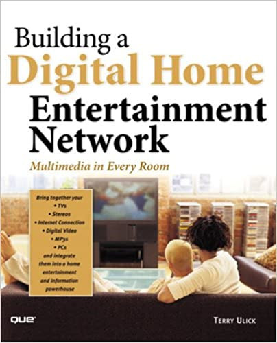 Building a Digital Home Entertainment Network: Multimedia in Every ...