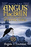Angus MacBain and the Island of Sleeping Kings, Angela J. Townsend, 1940534100