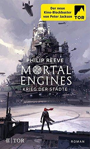 Mortal Engines - Krieg der Städte: Roman Taschenbuch – 24. Oktober 2018 Philip Reeve Gesine Schröder Nadine Püschel FISCHER Tor