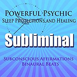 Powerful Psychic Sleep Protections and Healing Subliminal Hypnosis