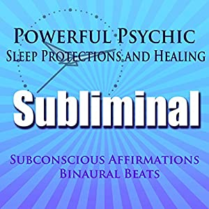 Powerful Psychic Sleep Protections and Healing Subliminal Hypnosis Speech