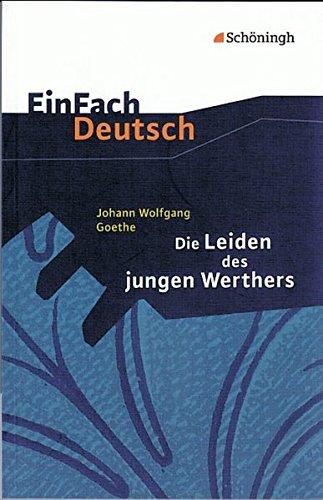 EinFach Deutsch Textausgaben: Johann Wolfgang von Goethe: Die Leiden des jungen Werthers: Gymnasiale Oberstufe