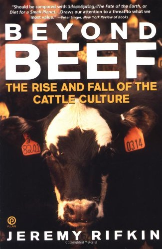 Beyond Beef: The Rise and Fall of the Cattle Culture (Plume)