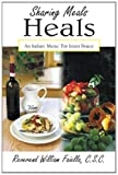 Sharing Meals Heals, William Faiella, 1418428760