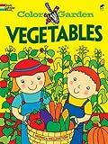 Color & Garden VEGETABLES (Dover Children's Activity Books)