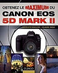 Obtenez le maximum du Canon EOS 5D Mark II par Jacques Mateos