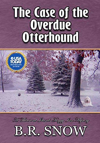 The Case of the Overdue Otterhound (The Thousand Islands Doggy Inn Mysteries Book 15) cover