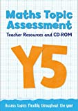Year 5 Maths Topic Assessment: Teacher Resources and CD-ROM