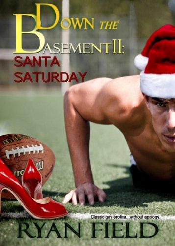 Down the Basement II: Santa Saturday by [Field, Ryan]