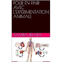 POUR EN FINIR AVEC L'EXPÉRIMENTATION ANIMALE (French Edition)