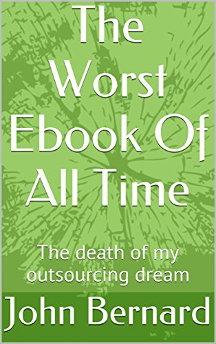 Download PDF The Worst Ebook Of All Time - The death of my outsourcing dream
