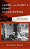 img - for Laurel and Hardy's Comic Catastrophes: Laughter and Darkness in the Features and Short Films (Film and History) book / textbook / text book