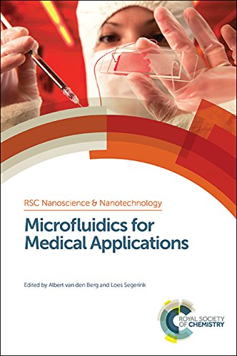 Microfluidics for Medical Applications (Nanoscience & Nanotechnology Series)