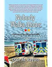 Nobody Walks Alone: Overcoming the Darkness of EMS
