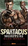 Spartacus - Morituri, Paul Kearney and Mark Morris, 0857681788