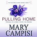 Pulling Home Audiobook by Mary Campisi Narrated by Anne Hancock