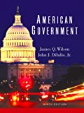 American Government, James Q. Wilson and John J. DiIulio, 0618299807