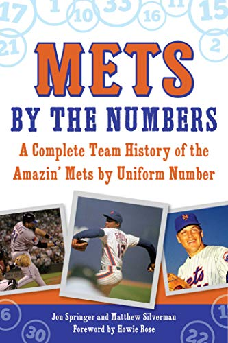 Mets by the Numbers: A Complete Team History of the Amazin' Mets by Uniform Number ()