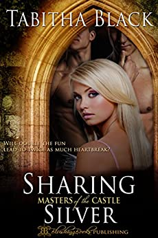 Sharing Silver (Masters of the Castle) by [Black, Tabitha]