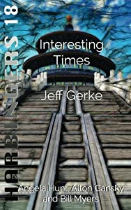 Interesting Times (Harbingers) (Volume 18)