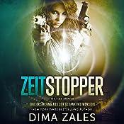 Zeitstopper: Eine Erzählung aus der Gedankendimension | Dima Zales, Anna Zaires