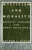 Mysticism and Morality, Arthur C. Danto, 0231066392