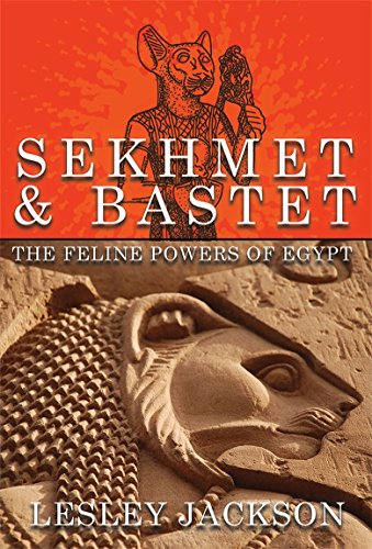 Sekhmet & Bastet: The Feline Powers of (Bastet Ancient Egypt)