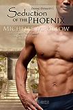 Seduction of the Phoenix: Zhang Dynasty / Dragon Lords (Zhang Dynasty - Part of the Dragon Lords Series Book 1)