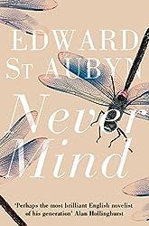 Never Mind. Edward St. Aubyn (The Patrick Melrose Novels)