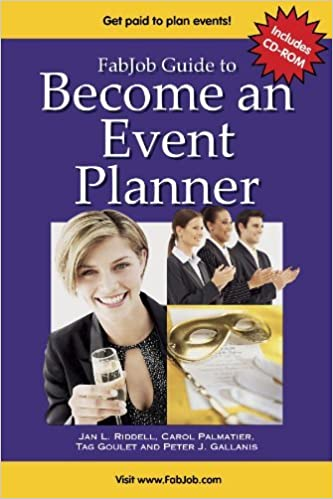 By Jan Riddell FabJob Guide to Become an Event Planner: Discover How to Get Hired to Plan Parties, Meetings and oth (3rd Third Edition)