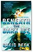 Beneath the Dark Ice: A Novel