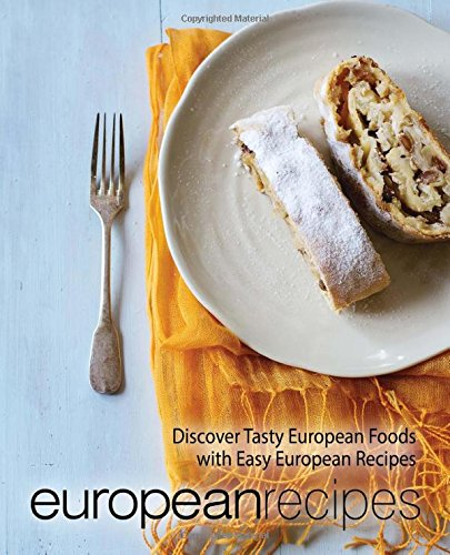 Download european recipes discover tasty european foods with easy download european recipes discover tasty european foods with easy european recipes book pdf audio id852stl2 forumfinder Image collections