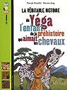 La véritable histoire de Yéga, l'enfant de la préhistoire qui aimait les chevaux par Bouchié