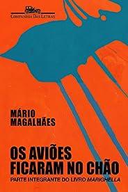"""Os aviões ficaram no chão: Parte integrante do livro """"Marigh"""