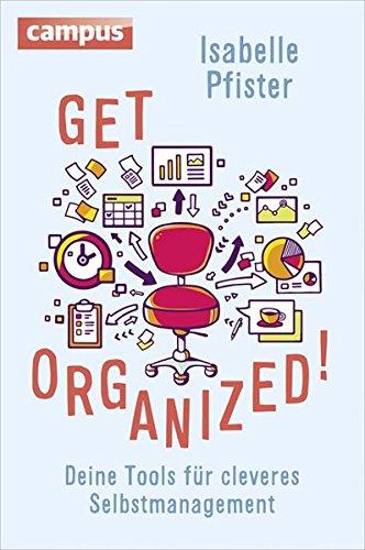 Get Organized!: Deine Tools für cleveres Selbstmanagement Broschiert – 10. März 2016 Isabelle Pfister Campus Verlag 3593503417 Briefe