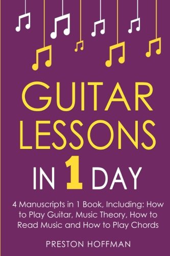 Guitar Lessons: In 1 Day - Bundle - The Only 4 Books You Need to Learn Acoustic Guitar Music Theory and Guitar Instructions for Beginners Today (Music Best Seller) (Volume 12)