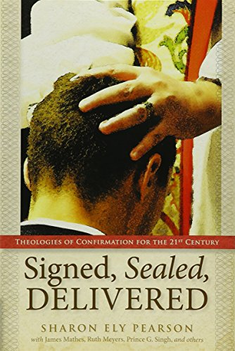 [Signed, Sealed, Delivered: Theologies of Confirmation for the 21st Century] (Wise Signed)