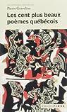 Les cent plus beaux poèmes québecois par Graveline