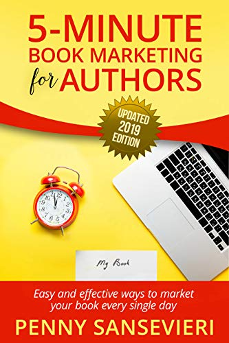 Attention authors: Easy and effective ways to market your book every single day—guaranteed!5 Minute Book Marketing for Authors – Updated 2019 Edition by Penny C. Sansevieri