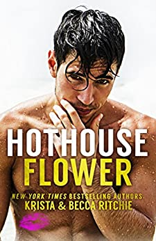 Hothouse Flower (Calloway Sisters Book 2) by [Ritchie, Krista, Ritchie, Becca]