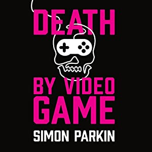 Death by Video Game Audiobook