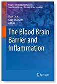 The Blood Brain Barrier and Inflammation (Progress in Inflammation Research)