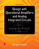 Design With Operational Amplifiers And Analog Integrated Circuits (McGraw-Hill Series in Electrical and Computer Engineering)