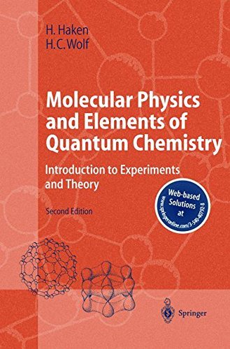 Molecular Physics and Elements of Quantum Chemistry: Introduction to Experiments and Theory (Advanced Texts in Physics) (William Haken)