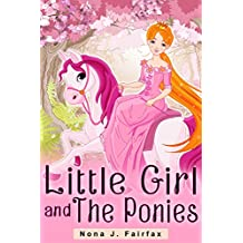 Little Girl and The Ponies (Little Girl and The Ponies Series Book 1)