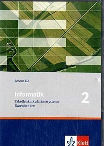 Informatik - Ausgabe für Bayern und Nordrhein-Westfalen / Tabellenkalkulationssysteme, Datenbanken. Service-CD 9. Klasse