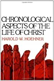 img - for Chronological Aspects of the Life of Christ by Harold W. Hoehner (1978-03-13) book / textbook / text book