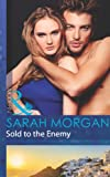 Front cover for the book Sold to the Enemy by Sarah Morgan