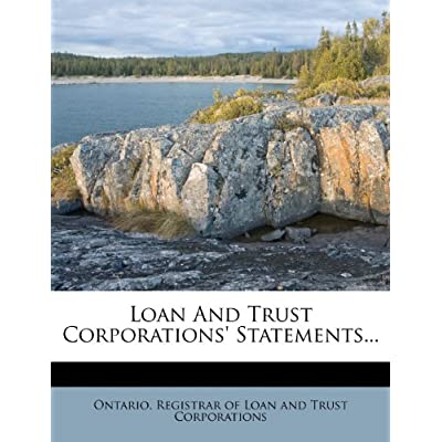 Loan And Trust Corporations' Statements... Ontario. Registrar of Loan and Trust Cor